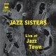 Jazz sisters. Live at Jazz Town